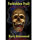 Forbidden Fruit: A Corinna Chapman Mystery (Corinna Chapman Mysteries (Hardcover)) - IPS Greenwood, Kerry ( Author ) Jun-01-2010 Hardcover