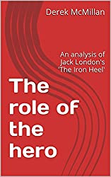 The role of the hero: An analysis of Jack London's 'The Iron Heel'
