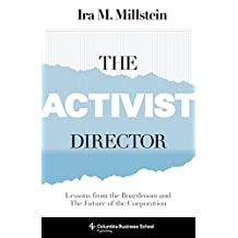 The Activist Director: Lessons from the Boardroom and the Future of the Corporation (Columbia Business School Publishing)