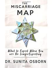 The Miscarriage Map: What To Expect When You Are No Longer Expecting
