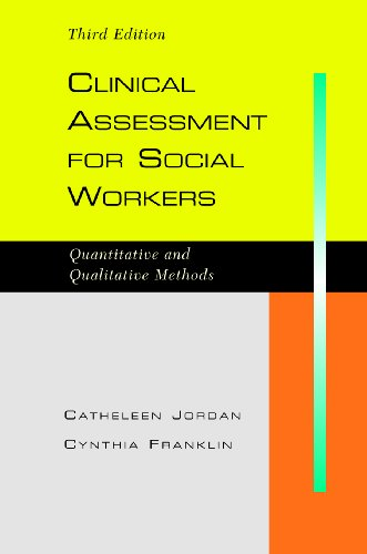 Clinical Assessment for Social Workers: Qualitative and Quantitative Methods, Third Edition