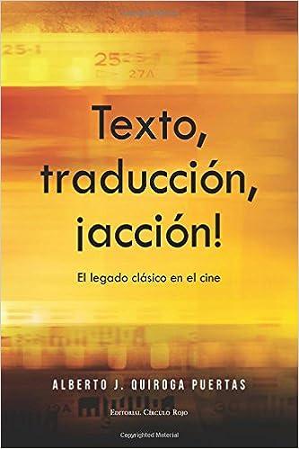 Texto, traducción, ¡acción! El legado clásico en el cine (Spanish Edition): Alberto J. Quiroga Puertas: 9788490764473: Amazon.com: Books