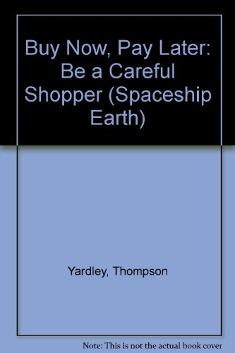 Buy Now, Pay Later: Be a Careful Shopper (Spaceship Earth)