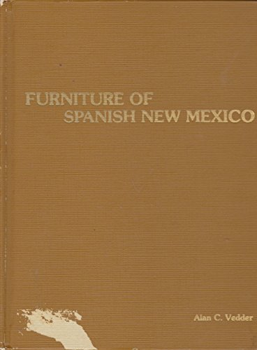 Furniture of Spanish New Mexico (Mexico Antique)