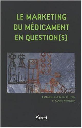 Téléchargement gratuit d\'epub mobi ebooks Le marketing du médicament en question(s) 2711769399 PDF by Alain Ollivier,Claude Hurteloup