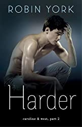 Harder: A Novel (Caroline & West Book 2)