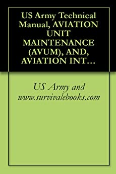 us-army-technical-manual-aviation-unit-maintenance-avum-and-aviation-intermediate-maintenance-avim-manual-for-general-aircraft-maintenance-pneudraulics-volume-2-tm-1-1500-204-23-2-1992