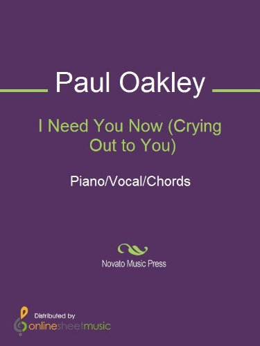 I Need You Now Crying Out To You Kindle Edition By Paul Oakley