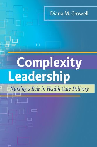 Complexity Leadership Nursing's Role in Health Care Delivery Pdf