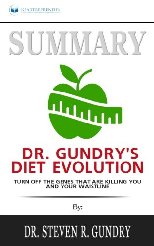 Summary: Dr. Gundry's Diet Evolution: Turn Off the Genes That Are Killing You and Your Waistline cover