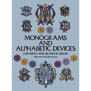 Monograms and Alphabetic Devices (Lettering, Calligraphy, Typography) [Paperback] [2011] Hayward Cirker, Blanche Cirker
