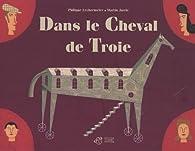 Dans le Cheval de Troie par Philippe Lechermeier