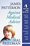 img - for James Patterson: Against Medical Advice (Paperback); 2009 Edition book / textbook / text book