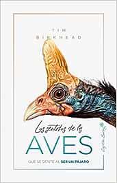 Los sentidos de las aves: Qué se siente al ser un pájaro ENSAYO ...