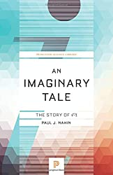 An Imaginary Tale: The Story of √-1 (Princeton Science Library)