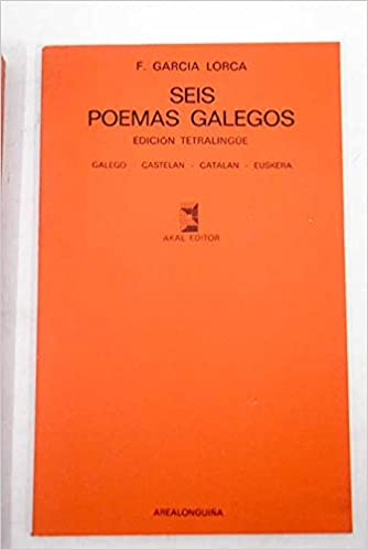 Amazon.com: Seis poemas galegos (Arealonguiña ; 1) (Spanish Edition) (9788473390347): Federico García Lorca: Books