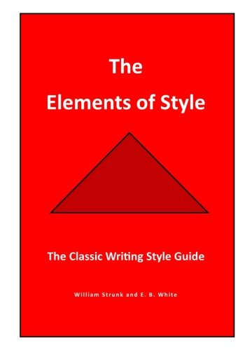 The Elements of Style: The Classic  Writing Style Guide