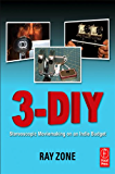 3DIY: 3D Moviemaking on an Indy Budget