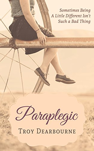 Paraplegic by [Dearbourne, Troy]
