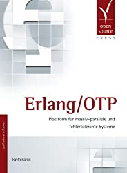 Erlang/OTP. Plattform für massiv-parallele und fehlertolerante Systeme