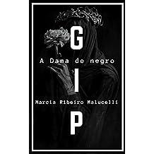 GIP - Grupo de Investigação Paranormal: Caso 3 - A dama de negro (Coleção GIP)