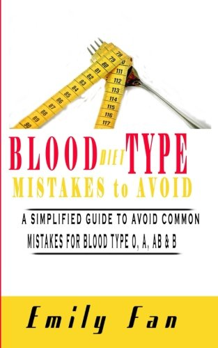 Blood Type Diet Mistakes to Avoid: A Simplified Guide to Avoid Common Mistakes For Blood Type O, A, AB & B