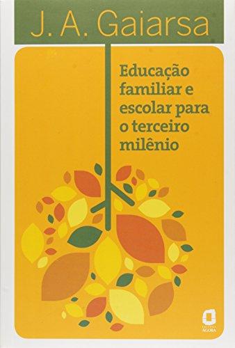 Educação Familiar e Escolar Para o Terceiro Milênio