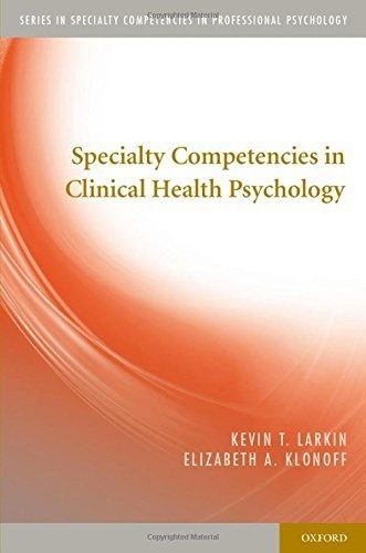 Specialty Competencies in Clinical Health Psychology (Specialty Competencies in Professional Psychology) by Kevin T. Larkin (2014-08-15)