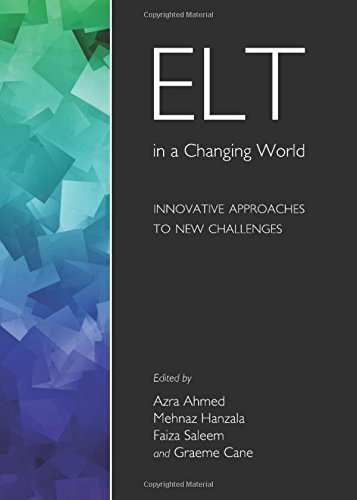 ELT in a Changing World: Innovative Approaches to New Challenges