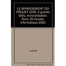 MANAGEMENT DU PROJET 2000 (LE)