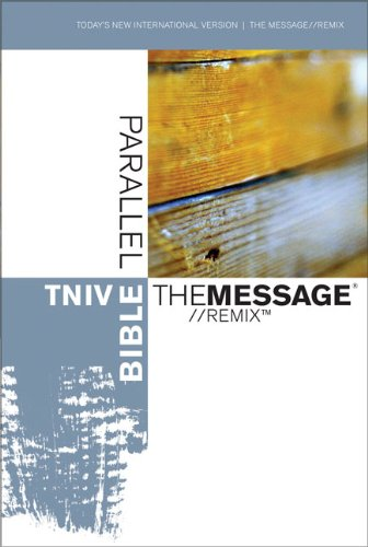 TNIV | The Message//REMIX Parallel Bible (Today's New International Version)