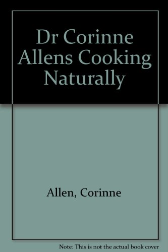 dr-corinne-allens-cooking-naturally-a-lo-stress-cookbook
