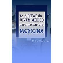 As 6 DICAS do JOVEM MÉDICO para passar em MEDICINA (Portuguese Edition)
