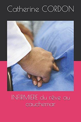 INFIRMIERE du rêve au cauchemar (French Edition)