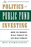 The Politics of Public Fund Investing, Ben Finkelstein, 074326729X