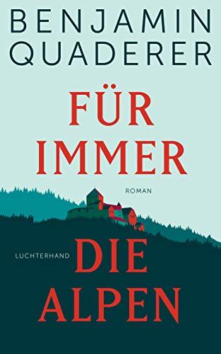 Für immer die Alpen: Roman (German Edition) (Schweiz Barcelona)