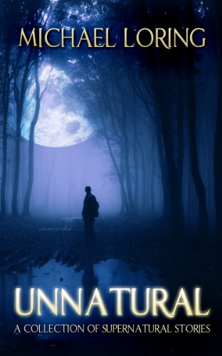 Unnatural: A Collection of Supernatural Stories