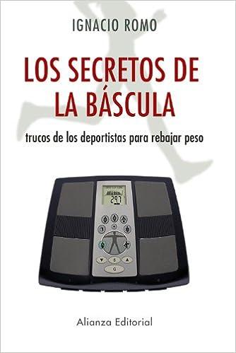 Secretos de la bascula Los. Trucos de los deportistas para rebajar peso: Ignacio Romo: 9788420653020: Amazon.com: Books