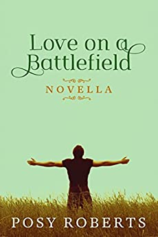 Love on a Battlefield by [Roberts, Posy]