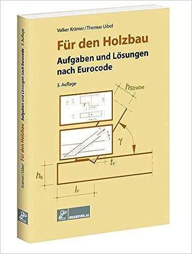 Fur Den Holzbau Aufgaben Und Losungen Nach Eurocode Amazon De
