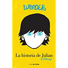 Wonder: La historia de Julián / The Julian Chapter: A Wonder Story (Spanish Edition)