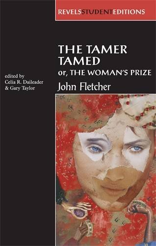 The Tamer Tamed; or, The Woman's Prize (Revels Student Editions)