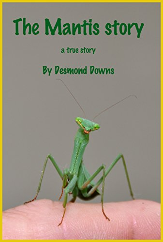 The Mantis Story: A true story -