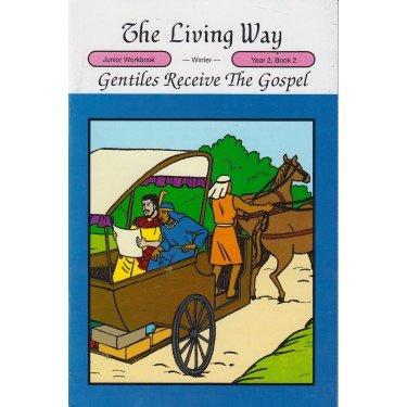 Read Online The Living Way Children's Bible Class Curriculum Junior Year 2 Book 2 Student Workbook - Gentiles Receive Gospel ebook