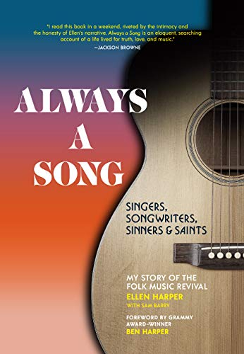 Book Cover: Always a Song: Singers, Songwriters, Sinners, and Saints - My Story of the Folk Music Revival