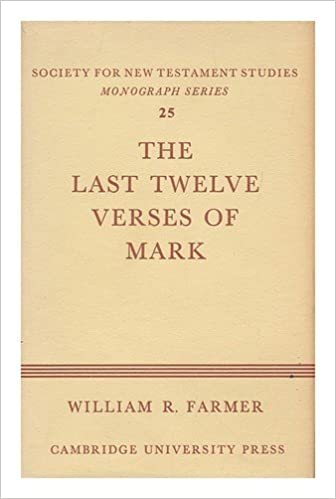 Book The Last Twelve Verses of Mark (Society for New Testament Studies Monograph Series)