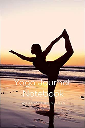 Yoga Journal Notebook With Gratitude Quotes: Guided Diary ...