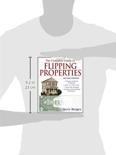 The Complete Guide to Flipping Properties: Steve Berges ...
