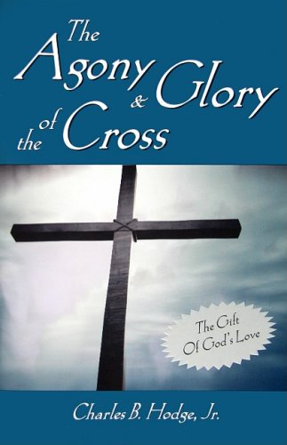 The Agony and the Glory of The Cross
