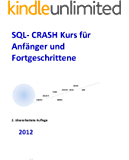 SQL Crash-Kurs Nachschlagewerk für Beruf und Informatikstudium 2012